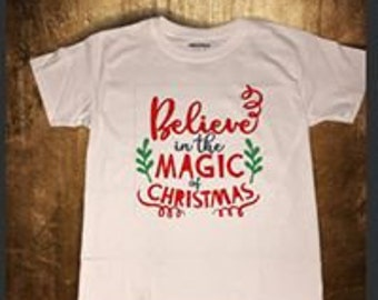 Believe in the magic of christmas holiday season youth or adult shirt