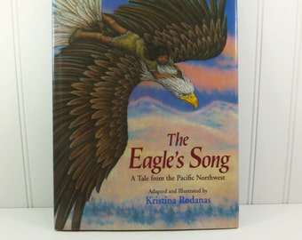The Eagles Song, A Tale from the Pacific Northwest, Kristina Rodanas, 1995 First Edition Second Printing