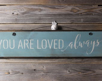 wooden sign, wood sign, hand painted,you are loved, always, nursery sign,sign for a childs room, childrens decor,nusery decor