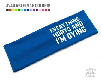 Everything Hurts and I'm Dying | Fitness Headband | Workout Headband | Leslie Knope Quotes | Parks and Rec | Gift for Her | Running Headband