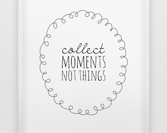 inspirational print // collect moments not things print // typographic black and white wall decor // inspirational modern wall decor