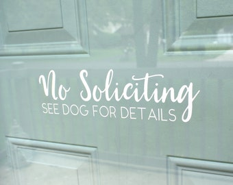 No Soliciting See Dog For Details | No Soliciting Vinyl Decal | Funny No Soliciting Decal | Door Dog Vinyl Decal | No Soliciting Dog Sign