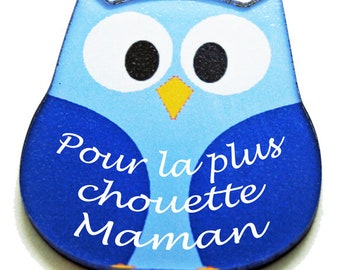 """OWL magnet message blue """"for the coolest MOM"""" for mother's day"""