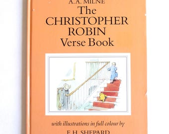The Christopher Robin Verse Book by A.A. Milne Illustrated by E.H. Shepard