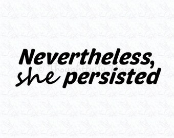 She Persisted Vinyl Decal or Shirt Iron-On