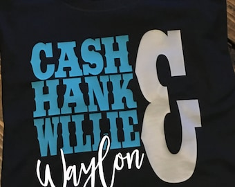 Free Shipping!! Cash Hank Willie & Waylon Shirt / Custom Shirts / Graphic Tees / Country Girl Shirts / The Men of Country Music Shirt