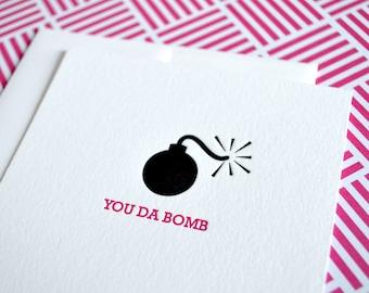 You Da Bomb :  Letterpress Notecard