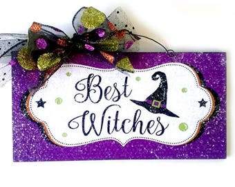Best Witches Halloween sign.