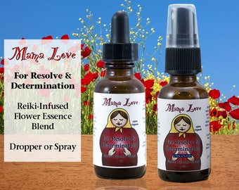 Resolve and Determination, Flower Essence Formula, Organic, Reiki-Infused, with Bach Flowers, Dropper or Spray for Inner Strength