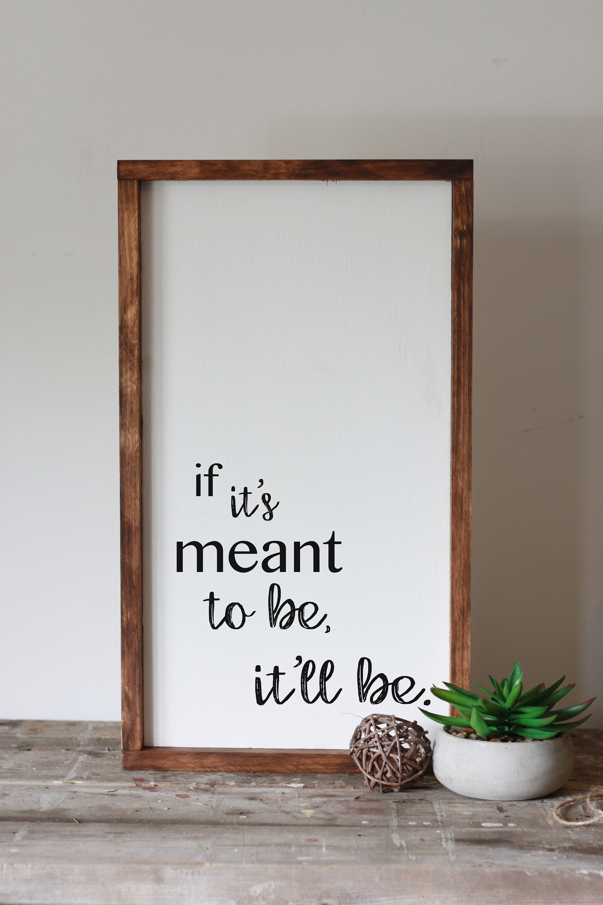 If It S Meant To Be It Will Be Wood Sign Framed Modern