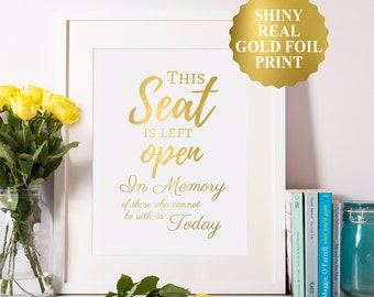 This seat is being left empty, Wedding Remembrance Sign, In Loving Memory Sign, Gold Foil Wedding Signs, Wedding Memorial Table Sign
