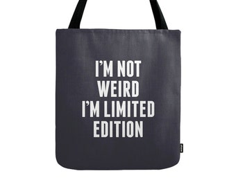 I'm not weird I'm limited edition tote bag I'm not weird bag typography tote bag canvas tote bag shopping canvas words tote bag shopping bag