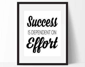Success is Dependent on Effort Art Print - Inspirational Wall Art - Motivational Art  - Typography - Wall Art