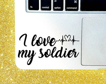 I Love My Soldier Decal - Military Decal - Army Decal - Army Car Decal - Patriotic Sticker - Army Wife - Military Wife - Macbook Decal