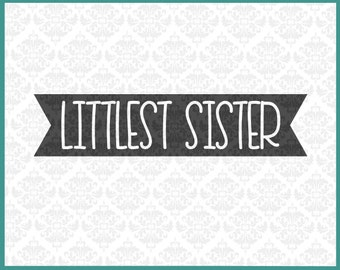 CLN0176 Littlest sister sis lil sibling brother shirts SVG DXF Ai Eps PNG Vector Instant Download Commercial Cut file Cricut SIlhouette