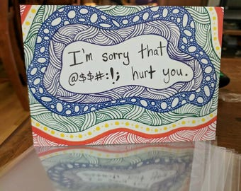 I'm sorry that ------- hurt you - empathy greeting card - break up - trauma - 5x7 blank inside