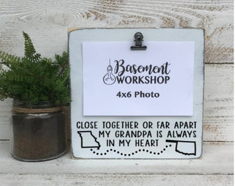 Grandpa picture frame - close together or far apart my grandpa is always in my heart - Father's Day gift - gift for grandpa - custom frame