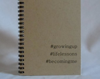Growing Up Hashtag Journal, Life Lessons, Becoming Me Journal