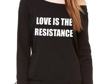 Love Is The Resistance Slouchy Off Shoulder Oversized Sweatshirt
