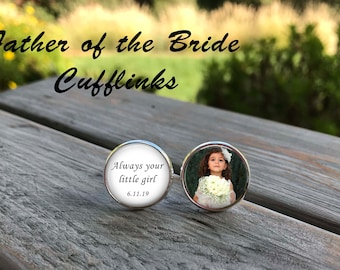 Father of the Bride gift - Always your little girl - Father of the bride, photo cufflinks - Father of the bride cufflinks - wedding gift dad