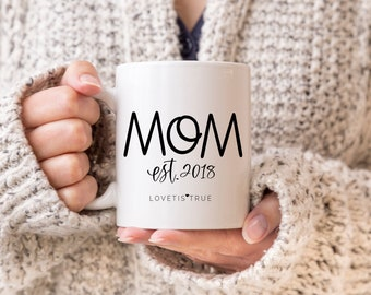 Mom Est. 2018 Mug, Mother's Day Mug, Mom Est. 2018, Mom to Be, Parents to be, New Mom, Coffee Mug, Drinkware, Gifts for Her, Mommy Gifts