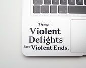 These Violent Delights Ha...