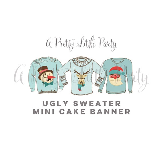Ugly Sweater Cake Topper - Ugly Sweater Mini Banner -  Ugly Sweater Party Supplies - INSTANT DOWNLOAD