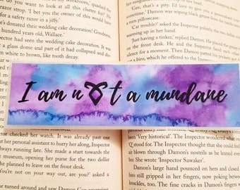 I am not a mundane, Hand Painted, Water Colour Bookmark. The Mortal Instruments Shadow Hunters bookmark