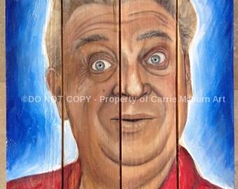 Rodney Dangerfield Painting on Wood, 14x14 Original