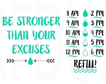 be stronger than your excuses svg, water bottle svg, water tracker svg, cricut and cameo cutting file, Fitness svg, ocean water tracker
