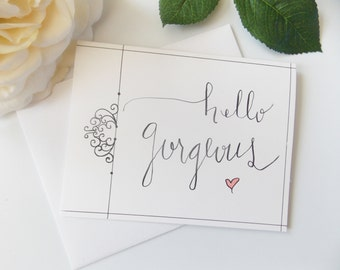 Hello Gorgeous Card - Thinking of You Card - Just Because Card - Anniversary Card - Wedding Day Card - Card for Wife - Birthday Card