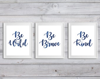 Set of, 3,Navy, watercolor, quote, gift, be brave, be wild, be kind, nursery,nursery wall art, printable,baby,boy,girl, 8.5x11, gift for, A4