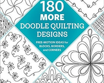 180 More Doodle Quilting Designs: Free Motion Ideas for Blocks, Borders, and Corners
