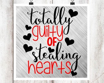 Totally Guilty of Stealing Hearts SVG/DXF/EPS file