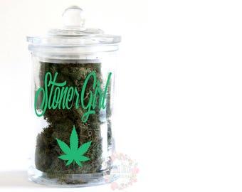 Stoner Girl Stash Jar, weed jar, glass stash jar, STONER GIRL, cute, stoner gift, stoner girl gift