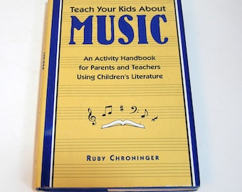 Teach Your Kids About Music by Ruby Chroninger