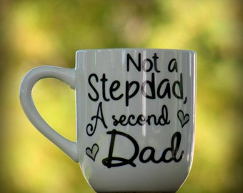 Stepdad, Stepfather, Stepdad Gift, Gifts for Stepdad, Gifts for Stepparent, Stepdad Mug, Fathers Day Gift, Not A Stepdad A second Dad, Dad