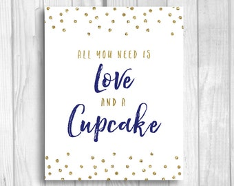 SALE All You Need is Love and a Cupcake 8x10 Printable Bridal Shower or Wedding Dessert Sign - Navy Blue and Gold Glitter Polka Dots