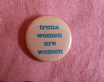 Trans Women Are Women Button Badge