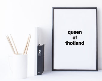 Quote Print and/or Frame - Queen of Thotland - RHOA