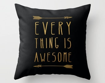 Everything is Awesome Pillow Cover- black and gold edition- decorative pillow- modern home decor- quote art- inspiring words