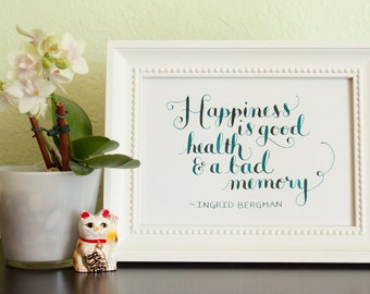Ingrid Bergman quote on happiness - Original Calligraphy Artwork