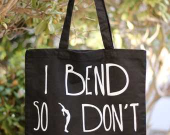 I Bend So I Don't Break - Yoga Tote Bag - Yoga bag - Yoga Tote - Namaste Bag - Tote Bag - Yoga Products - Yoga Accessories - Yoga Purse -