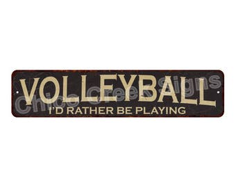 Volleyball I'd Rather Be Playing Vintage Rustic Chic Metal Sign 4x18 4180018