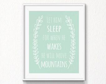 Mint Nursery quote, 5x7, 8x10, INSTANT download, Let him sleep, Printable Art, Digital file, nursery wall art, printable quote