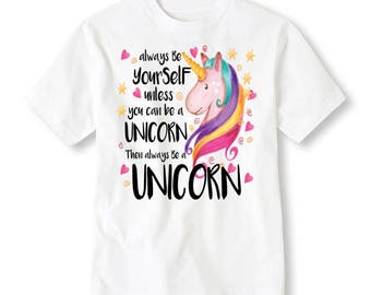 Always Be Yourself Unless You Can Be A Unicorn Tee Shirt - Unicorn T-Shirt - Unicorn Shirt - Girls Unicorn - Trendy Kids - Funny Kids Shirt