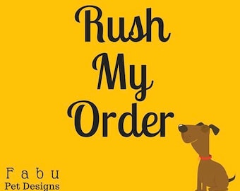 RUSH MY ORDER -- In a Hurry -- Add this listing to your cart to expedite your order