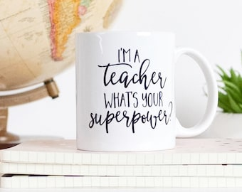 I'm a teacher what's your superpower, Coffee mug, Tea mug, Ceramic mug, Coffee cup, Teacher gift, Calligraphy Font, Funny mugs, MC72