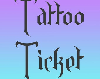 Tattoo Ticket - for if you would like my art tattooed