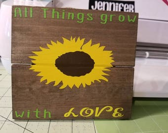 All Things grow with love plaque